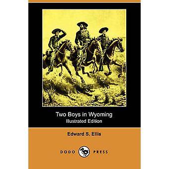 Deux garçons dans le Wyoming illustrent édition Dodo Press par Ellis & Edward S.