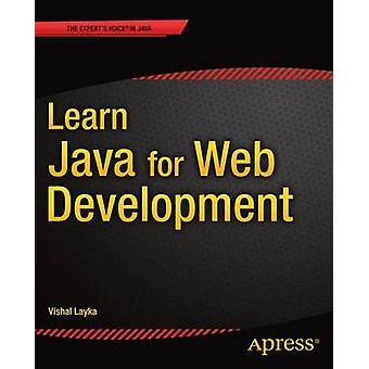 Learn Java for Web Development Modern Java Web Development by Layka & Vishal
