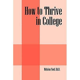 Hoe om te gedijen in College door Noel & Ed.D & Melvina