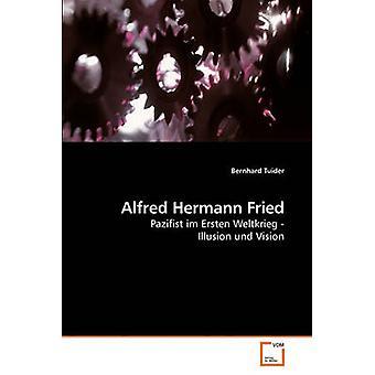 Alfred Hermann Fried by Tuider & Bernhard