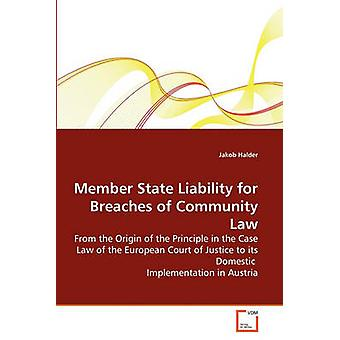 Member State Liability for Breaches of Community Law by Halder & Jakob