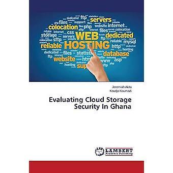 Bewertung von Cloud-Storage-Sicherheit in Ghana von Akita Jeremia