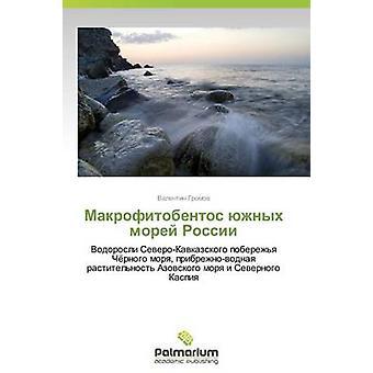 Makrofitobentos Yuzhnykh Rossii Morey da Gromov Valentin