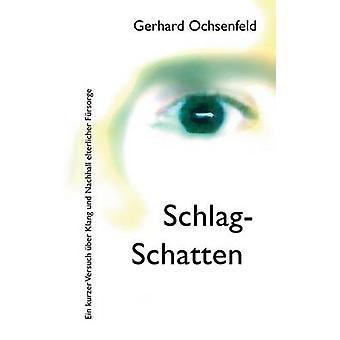 SchlagSchatten by Ochsenfeld & Gerhard