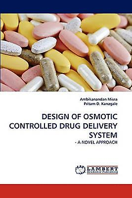 Design of Osmotic Controlled Drug Delivery System by Misra & Ambikanandan