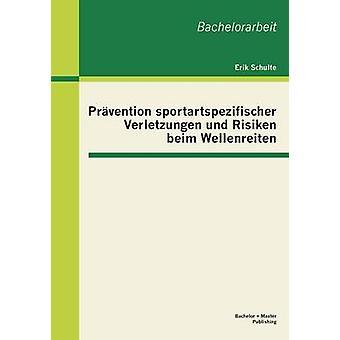 Prvention sportartspezifischer Verletzungen und Risiken beim Wellenreiten av Schulte & Erik