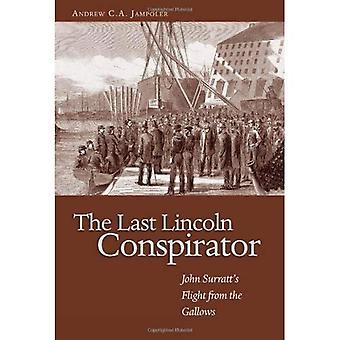 Last Lincoln Conspirator: John's Surratt's Flight from the Gallows