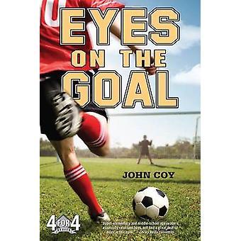 Eyes on the Goal by John Coy - 9780312659226 Book