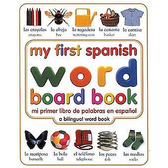 My First Spanish Word Board Book/Mi Primer Libro de Palabras En Espan
