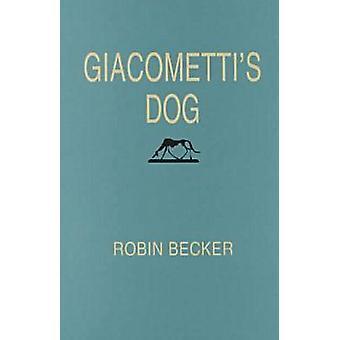 Giacometti's Dog by Robin Becker - 9780822954286 Book