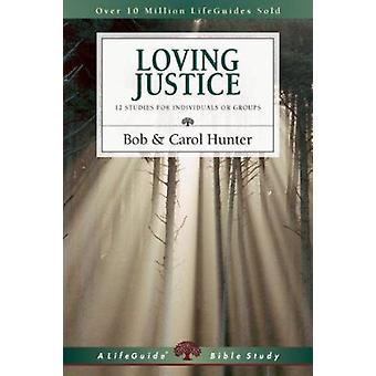 Loving Justice by Bob Hunter - Carol Hunter - 9780830830664 Book
