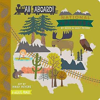 All Aboard! National Parks - A Wildlife Primer by Kevin Meyers - Haily