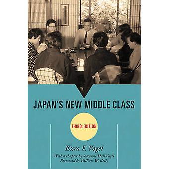 Japan's New Middle Class (3rd Edition) by Ezra F. Vogel - William W.