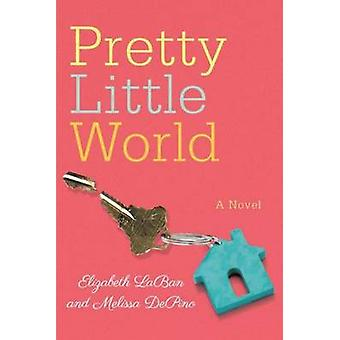 Pretty Little World by Elizabeth LaBan - Melissa DePino - 97815039410