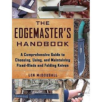 The Edgemaster's Handbook - A Comprehensive Guide to Choosing - Using