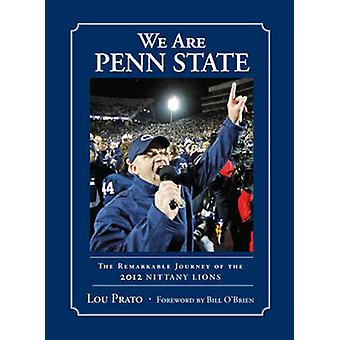 We are Penn State - The Remarkable Journey of the 2012 Nittany Lions b