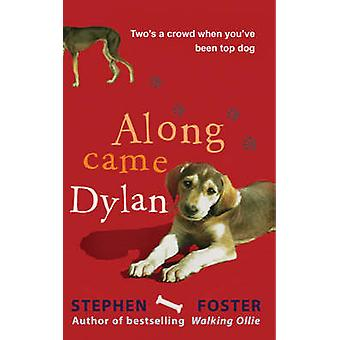 Along Came Dylan - Two's a Crowd When You've Been Top Dog by Stephen F