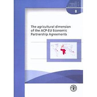 The Agricultural Dimension of the ACP-EU Economic Partnership Agreeme