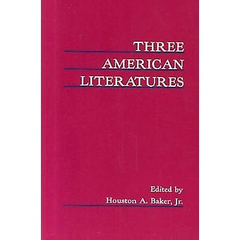Three American Literatures - Essays in Chicano - Native American - and
