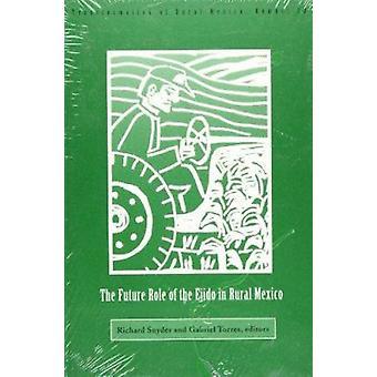 Le rôle futur de l'Ejido dans le Mexique Rural par Richard Snyder - Gabr