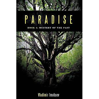 Paradise Book 1 Mystery of the Past by Vladimir Imakaev & Imakaev