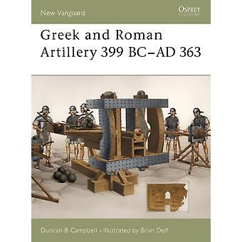 Greek and Roman Artillery 399 BC-AD 363 (New Vanguard) (Paperback) by Campbell Duncan B.