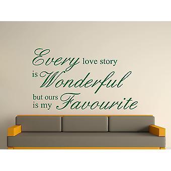 Chaque histoire d'amour est merveilleux autocollant d'art de mur - Racing Green