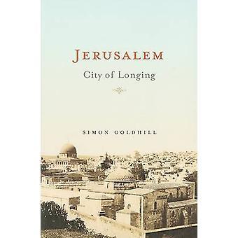 Jerusalem - byen av lengsel av Simon Goldhill - 9780674034686 bok