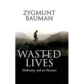 Wasted Lives - Modernity and Its Outcasts by Zygmunt Bauman - 97807456