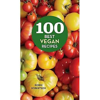 100 meilleures recettes végétaliennes par Robin Robertson - livre 9780544439696