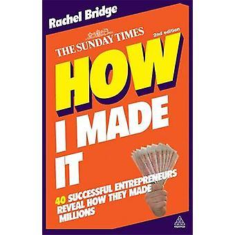Comment je l'ai fait - 40 succès Entrepreneurs révèlent comment ils ont fait Milli