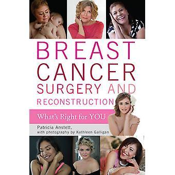 Chirurgie du Cancer du sein et Reconstruction - ce qui vous convient par Pat
