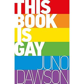 This Book is Gay by Juno Dawson - 9781471403958 Book