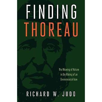 Trouver Thoreau - le sens de la Nature dans la fabrication de l'Environmen