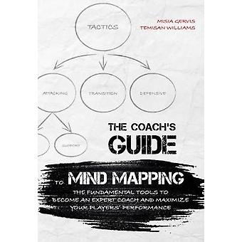 The Coach's Guide to Mind Mapping - The Fundamental Tools to Become an
