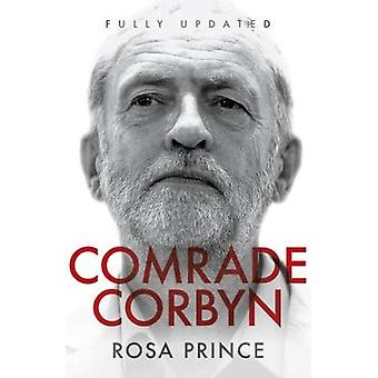Comrade Corbyn - Updated New Edition - 2018 by Rosa Prince - 978178590