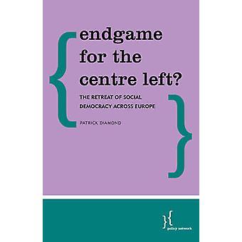 Endgame for the Centre-Left? - The Retreat of Social Democracy Across