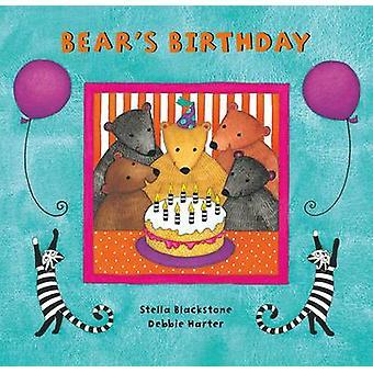 Bear's Birthday by Stella Blackstone - Debbie Harter - 9781846865169