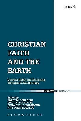 Christian Faith and the Earth by Conradie & Ernst M.