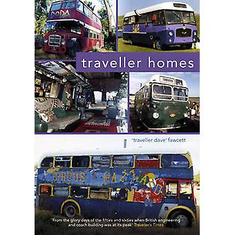 Traveller Homes by Dave Fawcett - 9781445604237 Book
