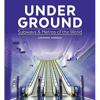 Sous sol - métros & métros du monde par Catherine Zerdoun - 97