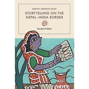 Cuentos de Maithil mujeres - historias en la frontera de Nepal y la India por Cora
