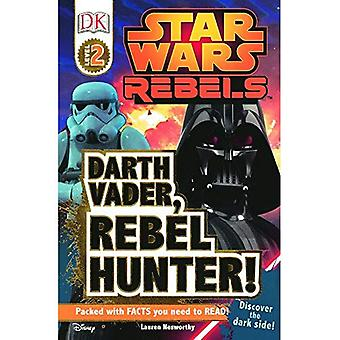 Darth Vader, Rebel Hunter! (DK Readers: Level 2)