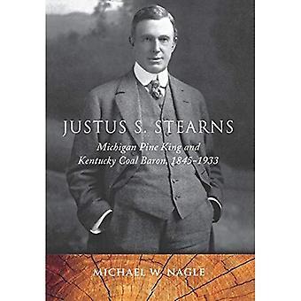 Justus S. Stearns: Michigan pin King et Kentucky charbon Baron, 1845-1933 (série de livres de grands lacs)
