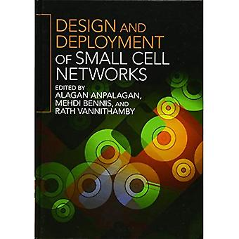 Design and Deployment of Small Cell Networks
