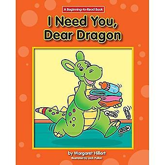 I Need You, Dear Dragon (Beginning-To-Read)