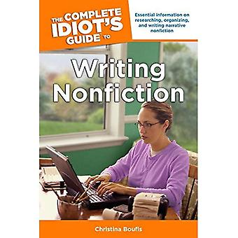 The Complete Idiot's Guide to Writing Nonfiction (Complete Idiot's Guides