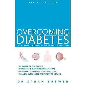 Natural Health: Overcoming Diabetes: A Doctor's Guide to Self-care
