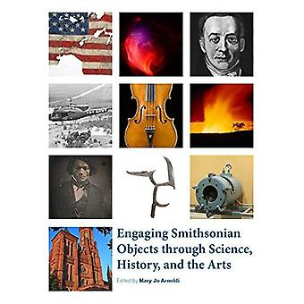 Engaging Smithsonian Objects Through Science, History and the Arts