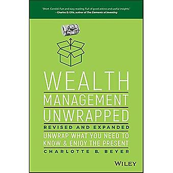 Wealth Management Unwrapped,� Revised and Expanded: Unwrap What You Need to Know and Enjoy the Present